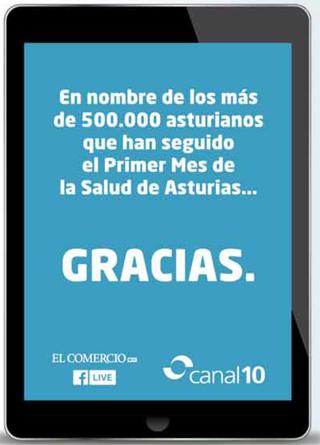 En nombre de los más de 500.000 asturianos que han seguido el I Mes de la Salud en Asturias... Gracias